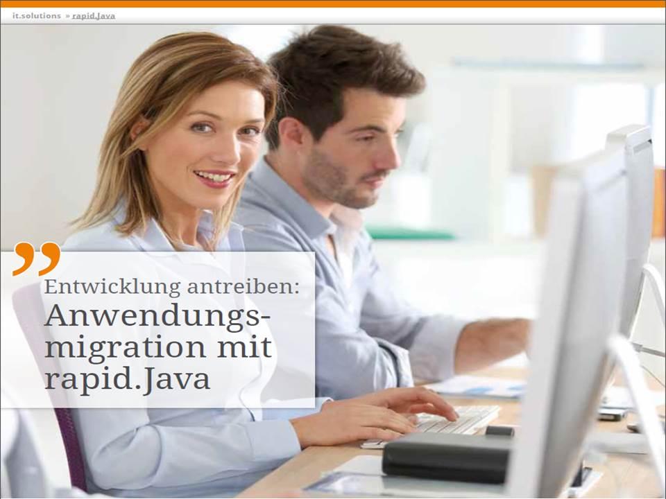 Entwicklung antreiben: Anwendungsmigration mit rapid.Java